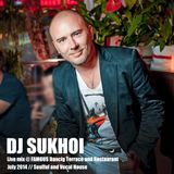 DJ Sukhoi - Live @ FAMOUS Dancing Terrace // Soulful House Mix July 2014 Part 1