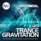 Risewell - TranceGravitation #23