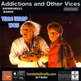 Addictions and Other Vices 501 - Time Warp 1985 (Part Three)