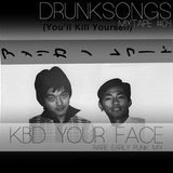 Drunksongs Mixtape #04: KBD Your Face