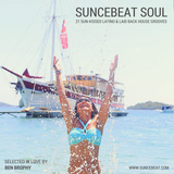 Suncebeat Soul - 20 Sun-Kissed Latino & Smooth Deep House Cuts - Feelgood Sunshine Music