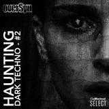 Haunting Dark Techno #2