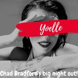 Yoelle-Chad Bradford's Big Night Out