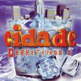 Cidade – Derretendo O Gelo (1999) CD1