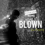ROCKANH Presents: BLOWN - Low Fidelity