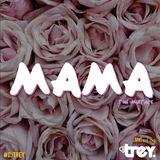 Mama: The Mixtape - Mixed By Dj Trey (2018)
