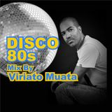 Disco 80s Mix By Viriato Muata