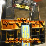 Dj~M... Hardcore LiveSet #4 @ EkO-6-TeK - Capt'N Party #5 [13-11-2016]