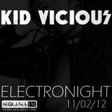 KID VICIOUS: ELECTRONIGHT 11/02/2012
