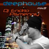 Dj Endrio Pismenniy-Deep House (Mix.8)
