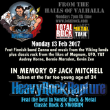 Heavy Rock Rapture 13 Feb 2017. Show in memory of Jack Mitchell