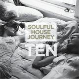 Soulful House Journey Vol. 10