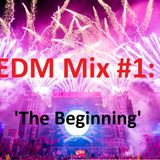 EDM Mix #001: 'The Beginning'