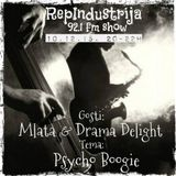 RepIndustrija Show 92.1 fm / br. 28 Gosti: Mlata & Drama Delight Tema: Psycho Boogie +NY+xYu Session