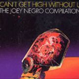 Joey Negro - Cant Get High Without U 1999