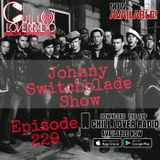 The Johnny Switchblade Show #229