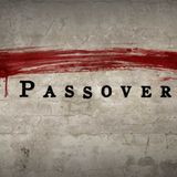 Feast of the Lord- Passover by Apostle Paul Healiss