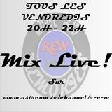 Mix Live!R.E.W du 18-07-2014