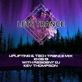 Uplifting and tech Trance Mix 10/08/19 With Dj Kev Thompson