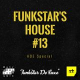 Funkstar's House #13 (ADE Special: Funky & Tech House)