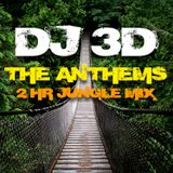 DJ 3D - The Anthems