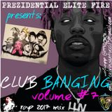 CLUB BANGING #7 2017 RAP MIX