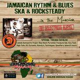 JAMAICAN R&B-SKA & ROCKSTEADY in The Mansion by Selectress Aur'El [JahMusicMansionRadio-Apr.2017]