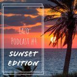 LAZO PODCAST #4 Sunset Edition