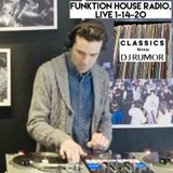 Episode 11 Classics With DJ Rumor: Funktion House Radio, Live 1-14-20