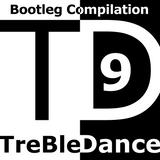 TreBle Dance - Bootleg Compilation Vol. 9