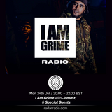 I Am Grime w/ Jammz & Special Guests  - 24th July 2017