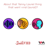 Ep. 93: About that Yanny-Laurel thing that went viral (aural)?