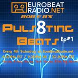 DJ Bob E B's Puls8ting Beats Episode 01 - EuroBeatRadio.net (Aired 28-04-2017) #EDM #DJBOBEB