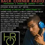 BACK CORNER RADIO: Episode #146 (Dec 25th 2014) [2014 RECAP PART. 1]