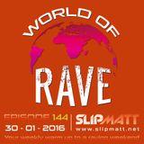 Slipmatt - World Of Rave #144