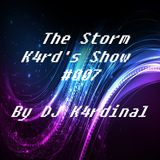 The Storm K4rd's Show #007