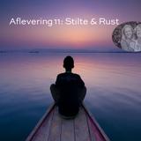 Aflevering 11: Stilte & Rust....ook tijdens je vakantie...