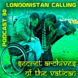 Londonistan Calling - Secret Archives Podcast 30