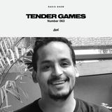 Radio Show 063 - Tender Games