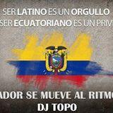 SERVIDO AMIGOS/AS DISFRUTEN EL MIX DE DICIEMBRE 2013 HASTA EL 2014 CON MAS MIXES DJ TOPO LIVE DJ'S