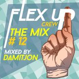 Flex Up Crew The Mix #12 - Damitjon