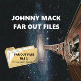 Far Out Files - File 2