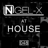 Ngel-X At HOUSE 048 (Mixed by Joshua Suarez)