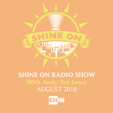 Shine On Radio Show August 2018