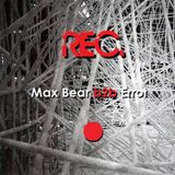 [REC.#01] Max Bear b2b Errot