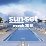 sun•set march 2016 by Harael Salkow [ guest mix by Kyle Worde ]