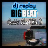 DJ Replay - Cruisin' Island Mix 2