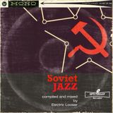 Soviet Jazz compiled & mixed by Electric Looser