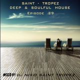 SAINT TROPEZ DEEP & SOULFUL HOUSE Episode 29. Mixed by Dj NIKO SAINT TROPEZ