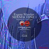 Evgeny Manshin - MIXMACHINE #001 on DMRadio 11.05.2019 (Supported by Yuri Legov)
